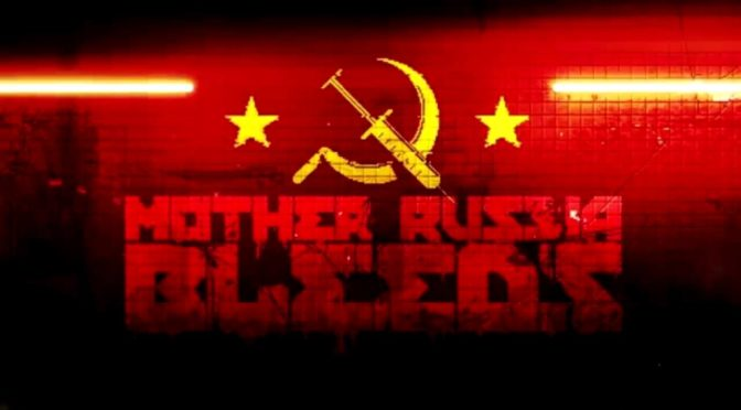 Mother Russia Bleeds - Feature