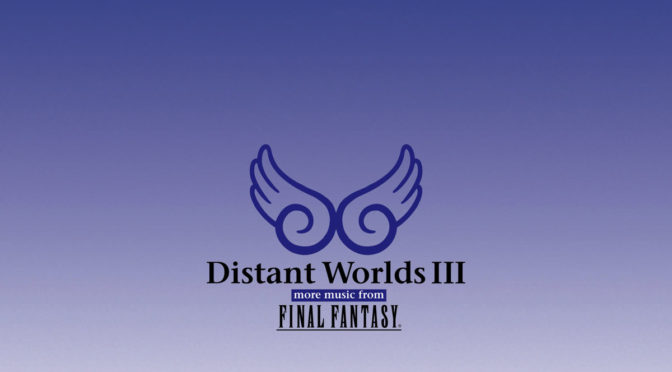 Distant Worlds III with orchestral arrangements of Final Fantasy music is available to preorder now