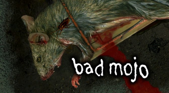 Bad Mojo - Feature
