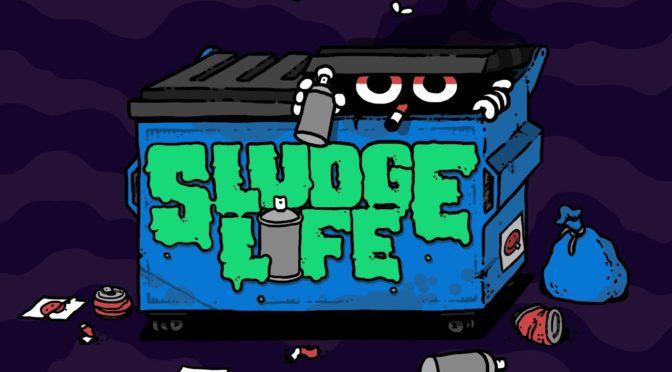 Sludge Life - Feature