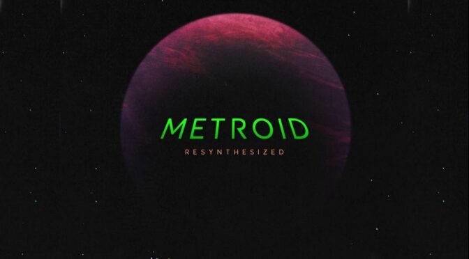 Metroid Resynthesized vinyl from One Run Records available now
