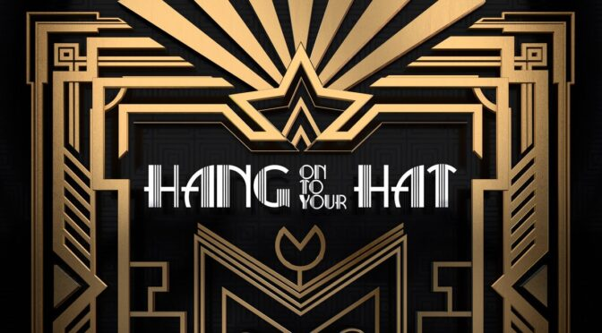 Hang On To Your Hat - Feature