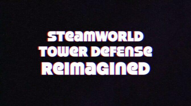 SteamWorld Tower Defense - Feature