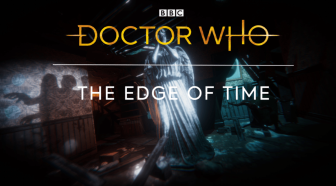 Doctor Who: The Edge Of Time - Feature