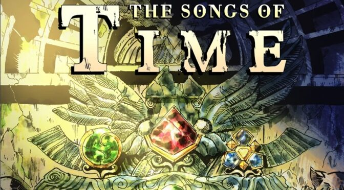 The Songs Of Time - Feature